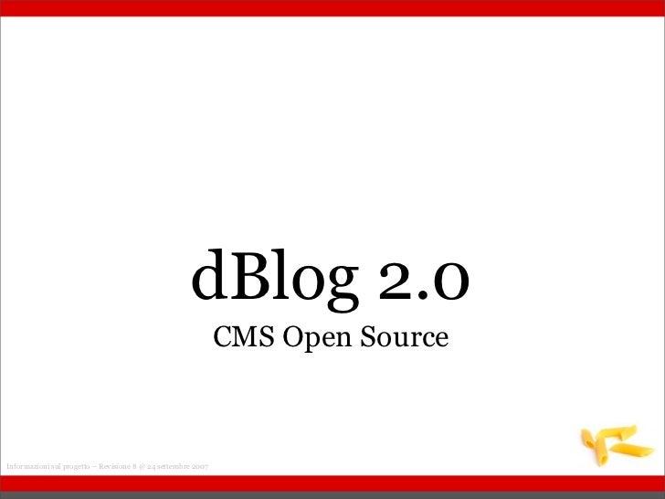 dBlog 2.0                                                               CMS Open Source    Informazioni sul progetto – Rev...