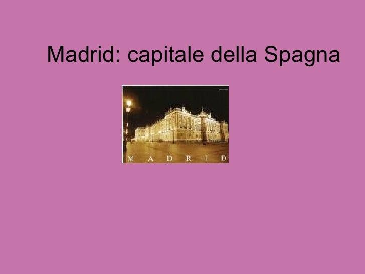 Madrid: capitale della Spagna