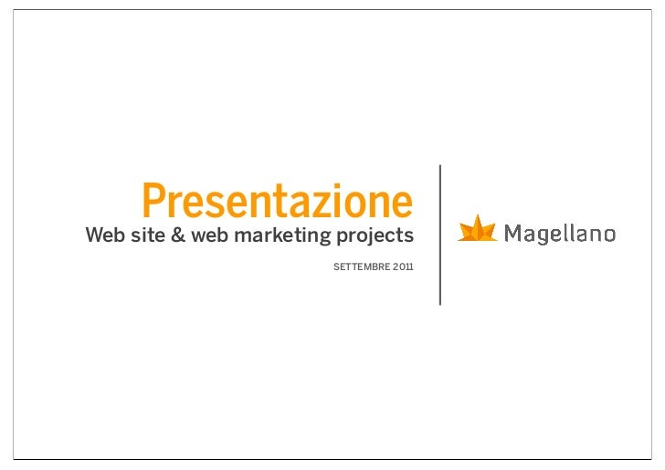 PresentazioneWeb site & web marketing projects                        SETTEMBRE 2011