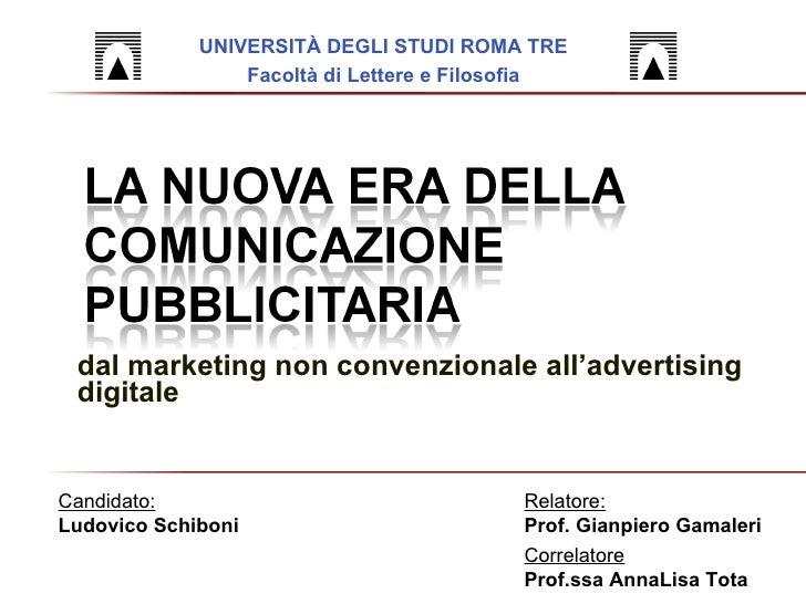 dal marketing non convenzionale all'advertising digitale UNIVERSITÀ DEGLI STUDI ROMA TRE Facoltà di Lettere e Filosofia Ca...
