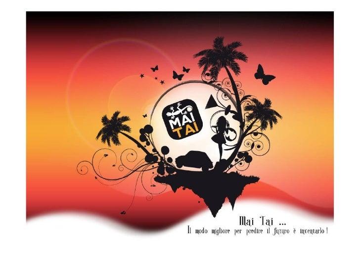 2000: Nasce Mai-Tai, agenzia di servizi nell'ambito della fornitura dipersonale per fiere, congressi, meeting aziendali e ...