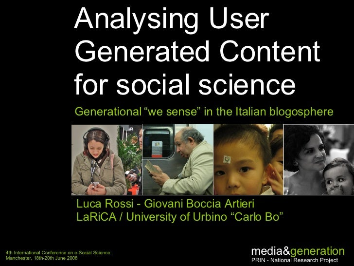 """Analysing User Generated Content  for social science  Generational """"we sense"""" in the Italian blogosphere Luca Rossi - Giov..."""