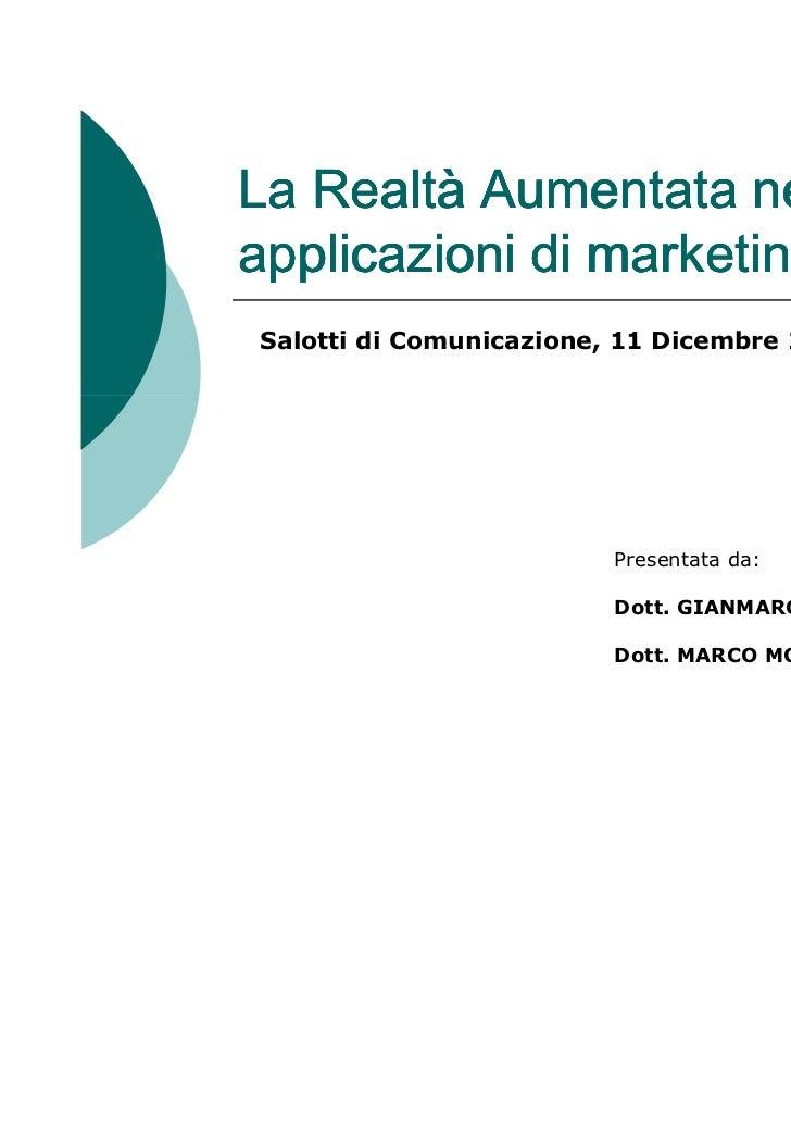 La Realtà Aumentata nelleapplicazioni di marketingSalotti di Comunicazione, 11 Dicembre 2010 Mantova                      ...