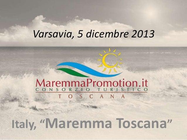"""Varsavia, 5 dicembre 2013  Italy, """"Maremma Toscana"""""""