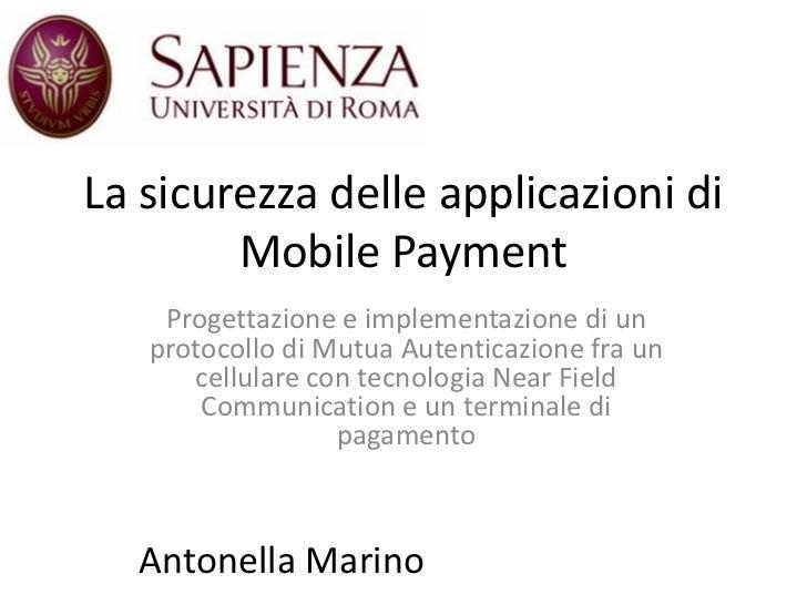 La sicurezza delle applicazioni di        Mobile Payment    Progettazione e implementazione di un   protocollo di Mutua Au...