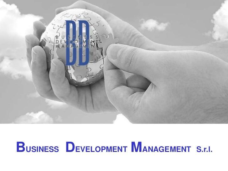 BUSINESS DEVELOPMENT MANAGEMENT   S.r.l.