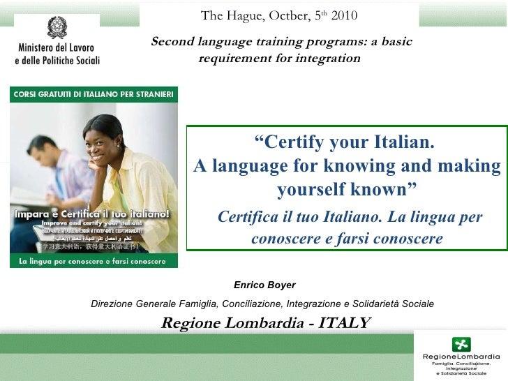 """"""" Certify your Italian.  A language for knowing and making yourself known"""" Certifica il tuo Italiano. La lingua per conosc..."""