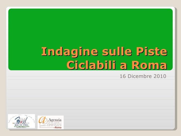 Indagine sulle Piste Ciclabili a Roma 16 Dicembre 2010
