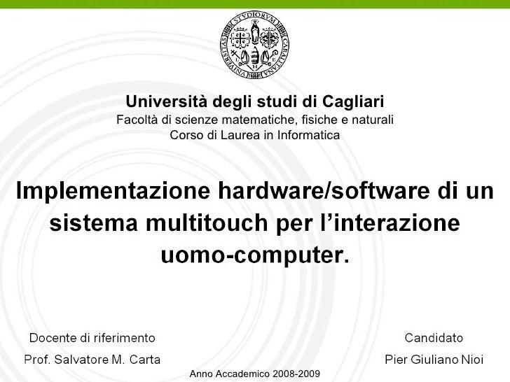 Università degli studi di Cagliari Facoltà di scienze matematiche, fisiche e naturali Corso di Laurea in Informatica Anno ...