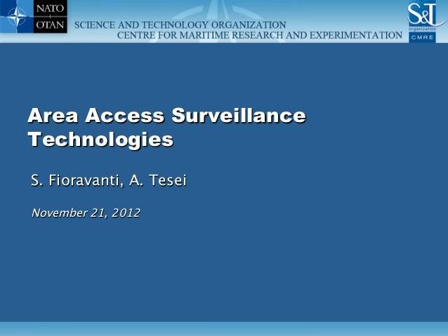 Area Access SurveillanceTechnologiesS. Fioravanti, A. TeseiNovember 21, 2012