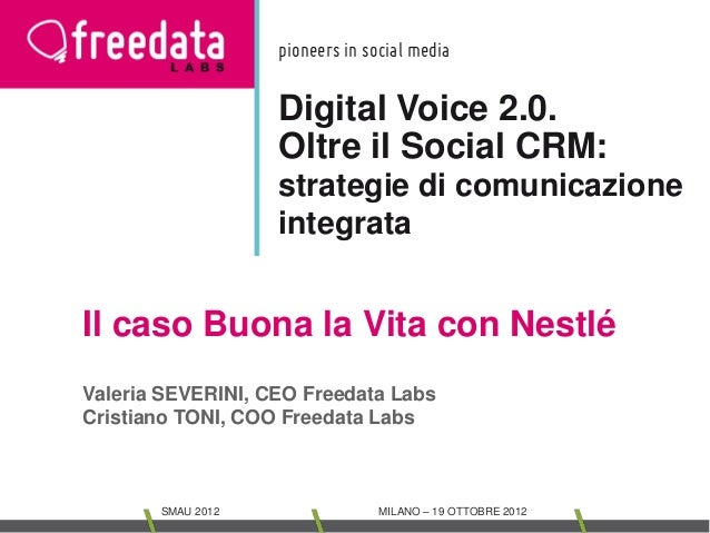 pioneers in social media                   Digital Voice 2.0.                   Oltre il Social CRM:                   str...