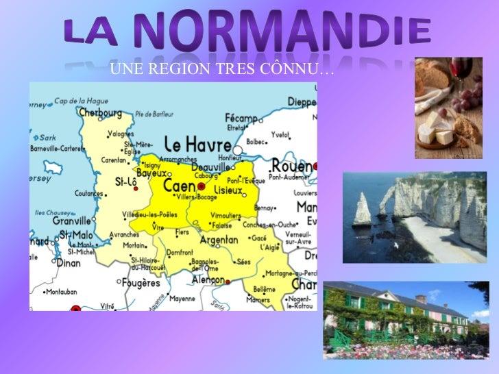 LA NORMANDIE<br />UNE REGION TRES CÔNNU…<br />