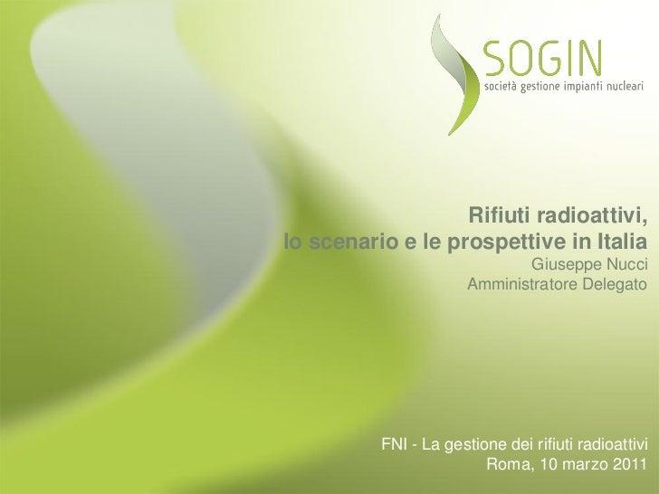 Rifiuti radioattivi,lo scenario e le prospettive in Italia                              Giuseppe Nucci                    ...