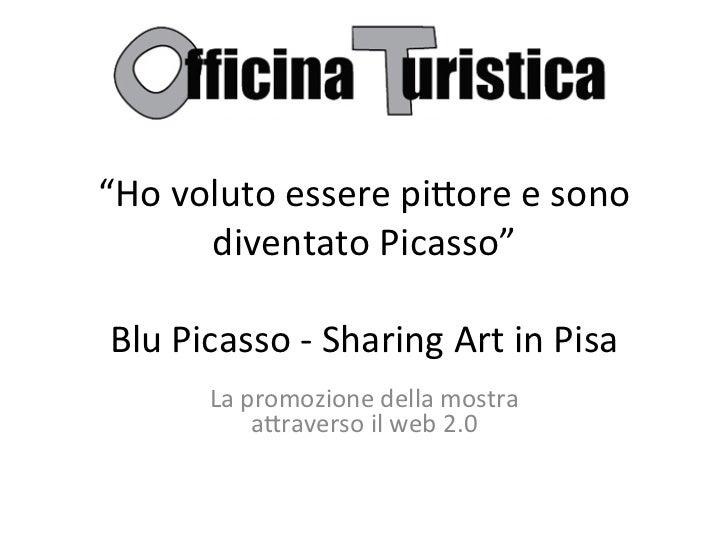 """""""Ho voluto essere pi.ore e sono            diventato Picasso""""                               Blu Picass..."""