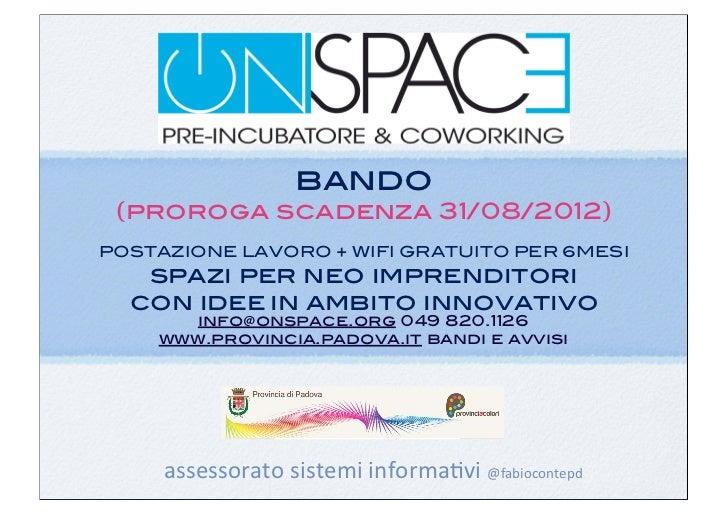 bando (proroga scadenza 31/08/2012)POSTAZIONE LAVORO + WIFI GRATUITO PER 6MESI   spazi per neo imprenditori  con idee in a...