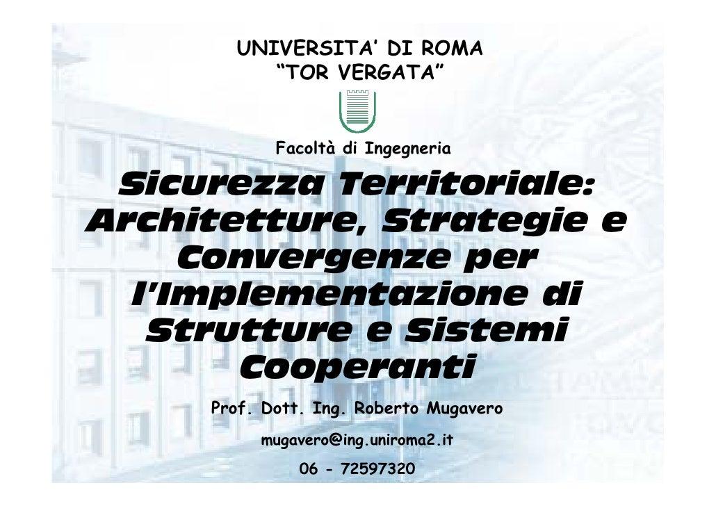 """UNIVERSITA' DI ROMA           """"TOR VERGATA""""               Facoltà di Ingegneria   Sicurezza Territoriale: Architetture, St..."""