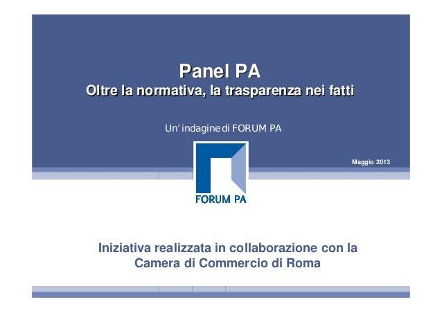 Maggio 2013Panel PAOltre la normativa, la trasparenza nei fattiPanel PAOltre la normativa, la trasparenza nei fattiUn' ind...