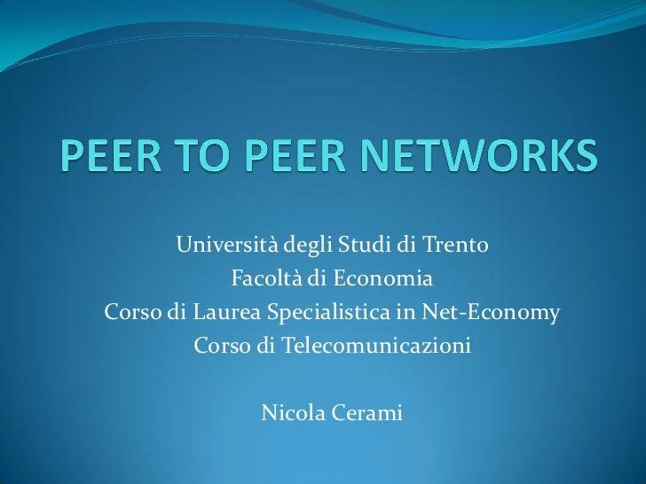 Università degli Studi di Trento            Facoltà di EconomiaCorso di Laurea Specialistica in Net-Economy         Corso ...
