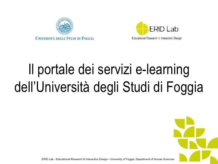 Il portale dei servizi e-learningdell'Università degli Studi di Foggia     ERID Lab - Educational Research & Interaction D...