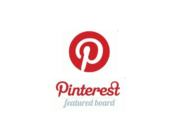 Pin (puntina) + Interest (interessi)                 =           PINTEREST       Social Network Ispirazionale