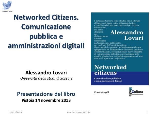 Networked Citizens. Comunicazione pubblica e amministrazioni digitali  Alessandro Lovari Università degli studi di Sassari...