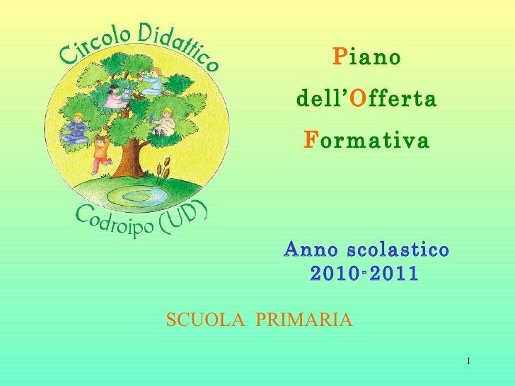 P iano dell' O fferta F ormativa Anno scolastico 2010-2011   SCUOLA  PRIMARIA