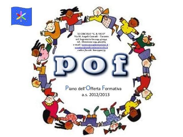 """Piano dell'Offerta Formativa a.s. 2012/2013 XI CIRCOLO """"G. B. VICO"""" Via SS. Angeli Custodi – Taranto tel. Segreteria fax.0..."""