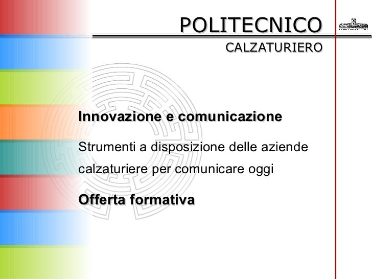 POLITECNICO  CALZATURIERO Innovazione e comunicazione Strumenti a disposizione delle aziende calzaturiere per comunicare o...