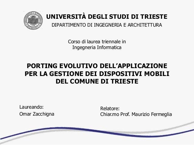 UNIVERSITÀ DEGLI STUDI DI TRIESTE DIPARTIMENTO DI INGEGNERIA E ARCHITETTURA Corso di laurea triennale in Ingegneria Inform...