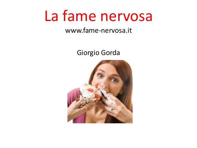 La fame nervosa  www.fame-nervosa.it     Giorgio Gorda