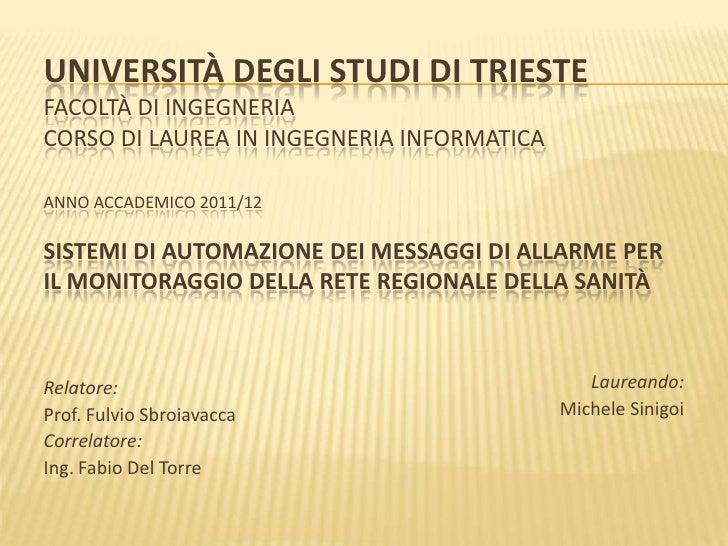 UNIVERSITÀ DEGLI STUDI DI TRIESTEFACOLTÀ DI INGEGNERIACORSO DI LAUREA IN INGEGNERIA INFORMATICAANNO ACCADEMICO 2011/12SIST...