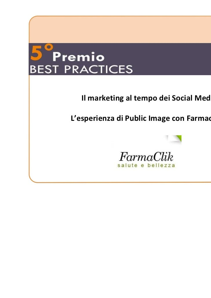 Il marketing al tempo dei Social MediaL'esperienza di Public Image con Farmaclik.it