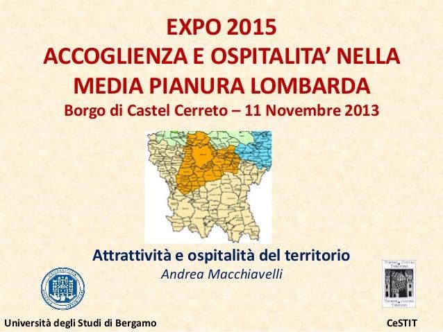 EXPO 2015 ACCOGLIENZA E OSPITALITA' NELLA MEDIA PIANURA LOMBARDA Borgo di Castel Cerreto – 11 Novembre 2013  Attrattività ...