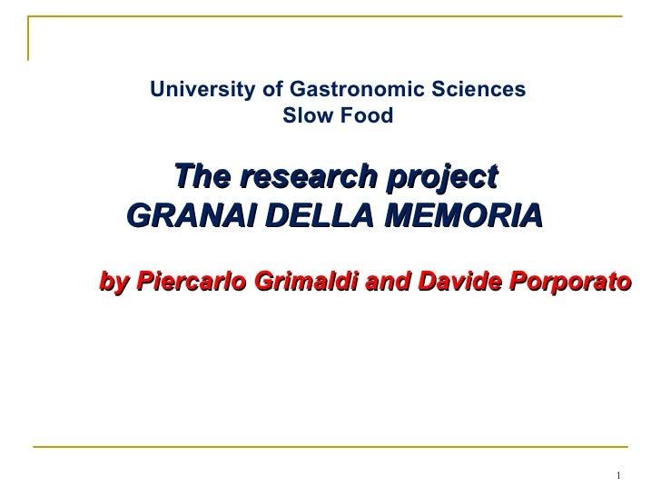 University of Gastronomic Sciences Slow Food The research project  GRANAI DELLA MEMORIA  by Piercarlo Grimaldi and Davide ...