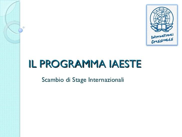 IL PROGRAMMA IAESTE Scambio di Stage Internazionali