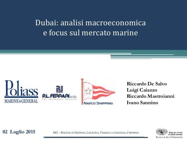 Logo azienda Dubai: analisi macroeconomica e focus sul mercato marine Riccardo De Salvo Luigi Caiazzo Riccardo Mastroianni...