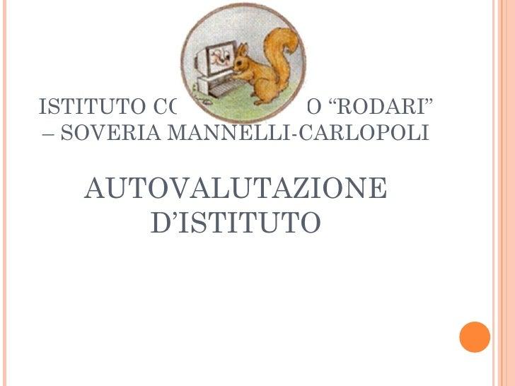 """ISTITUTO COMPRENSIVO """"RODARI""""– SOVERIA MANNELLI-CARLOPOLI   AUTOVALUTAZIONE      D'ISTITUTO"""