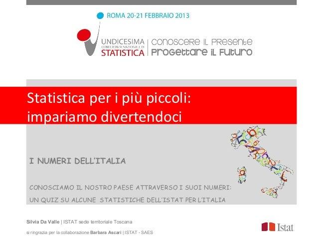 Statistica per i più piccoli:impariamo divertendoci I NUMERI DELL'ITALIA CONOSCIAMO IL NOSTRO PAESE ATTRAVERSO I SUOI NUME...