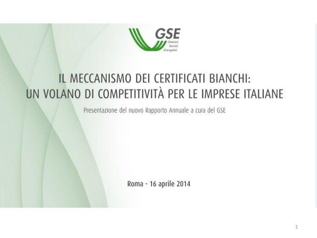 Il Meccanismo dei Certificati Bianchi. Presentazione del nuovo Rapporto annuale a cura del GSE.