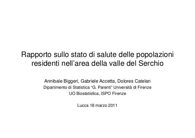 Rapporto sullo stato di salute delle popolazioni  residenti nell'area della valle del Serchio       Annibale Biggeri, Gabr...