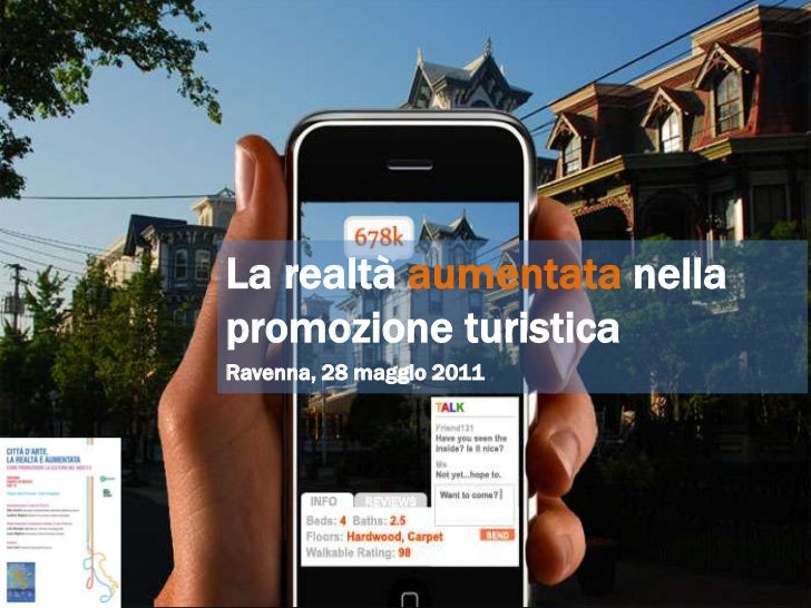 La realtà aumentata nella promozione turistica<br />Ravenna, 28 maggio 2011<br />