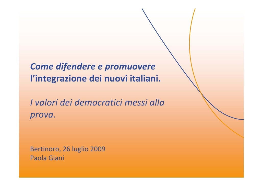 Come difendere e promuovere l'integrazione dei nuovi italiani. I valori dei democratici messi alla prova.