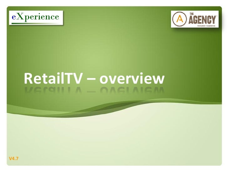 eXperience            RetailTV – overview    V4.7