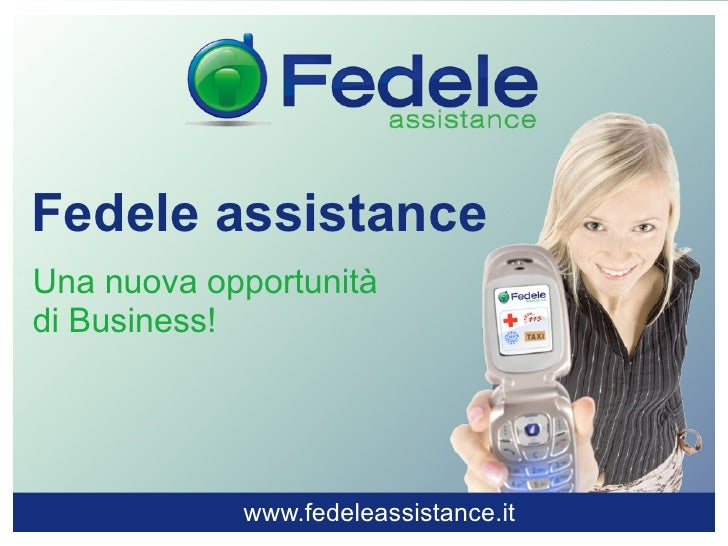 Fedele assistance Una nuova opportunità di Business!                 www.fedeleassistance.it