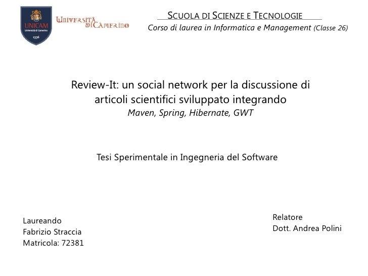 S CUOLA DI  S CIENZE E  T ECNOLOGIE Corso di laurea in Informatica e Management   (Classe 26) Review-It: un social network...