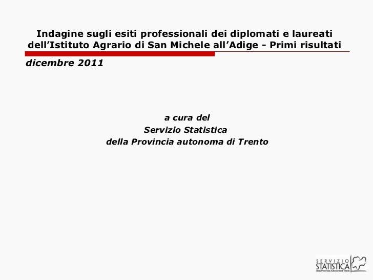 Indagine sugli esiti professionali dei diplomati e laureati dell'Istituto Agrario di San Michele all'Adige - Primi risulta...