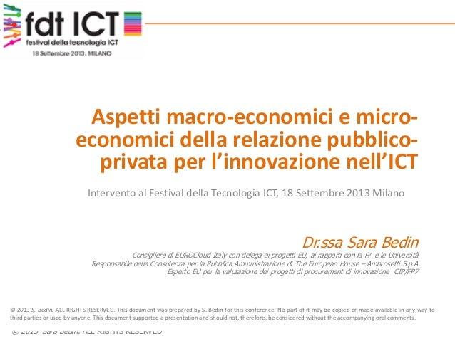 © 2013 Sara Bedin. ALL RIGHTS RESERVED Aspetti macro-economici e micro- economici della relazione pubblico- privata per l'...