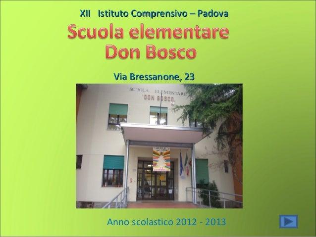 XII Istituto Comprensivo – Padova       Via Bressanone, 23     Anno scolastico 2012 - 2013
