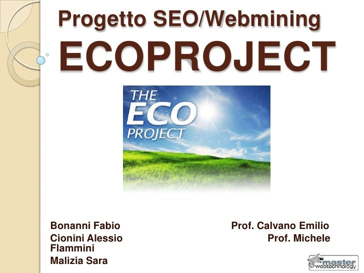 Progetto SEO/WebminingECOPROJECT<br />Bonanni FabioProf. Calvano Emilio<br />Cionini AlessioProf. Michele Flammini...