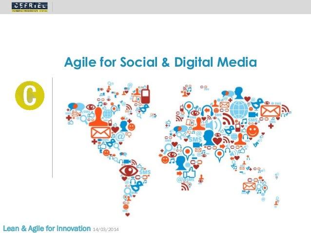 Agile for Social & Digital Media Lean & Agile for innovation 14/03/2014